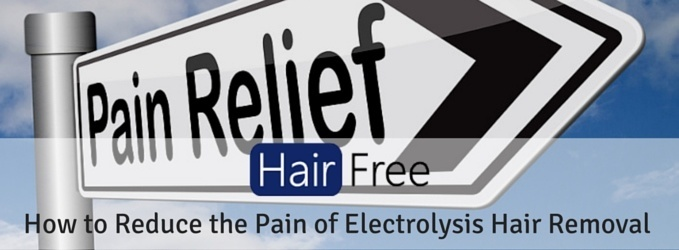 Reduce the Pain of Electrolysis Hair Removal